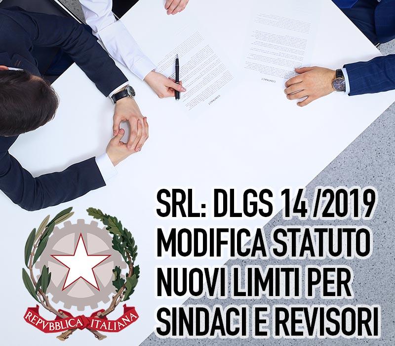 SRL: D.lgs 14/2019 modifica statuto nuovi limiti per Sindaci e Revisori